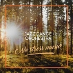 jazz dance orchestra альбом No Stress Music