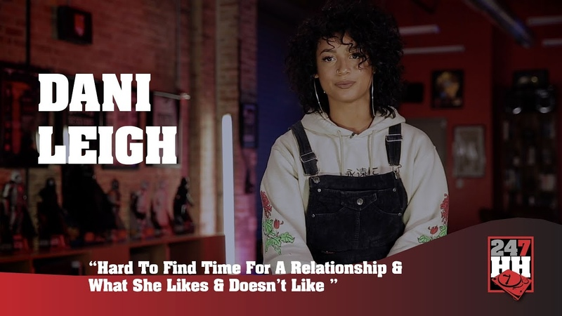 Dani Leigh - Hard To Find Time For A Relationship What She Likes Doesnt Like (247HH Exclusive)