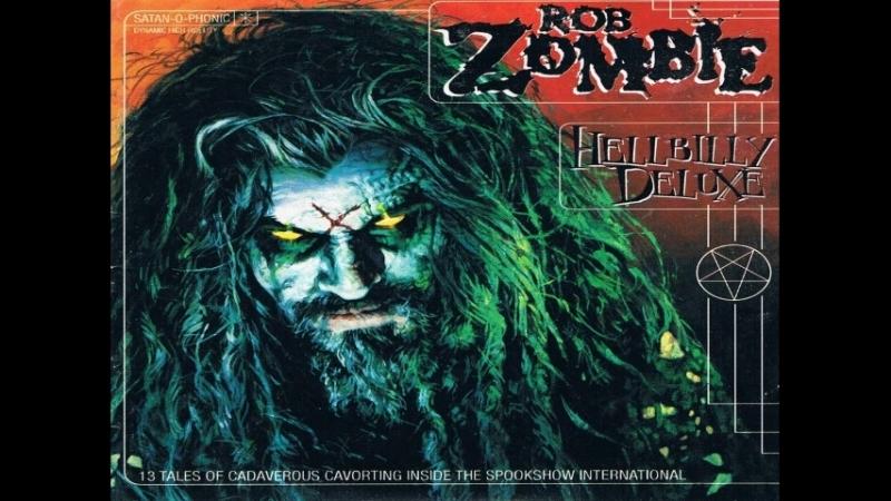 Rob Zombie - Hellbilly Deluxe (Full Album)