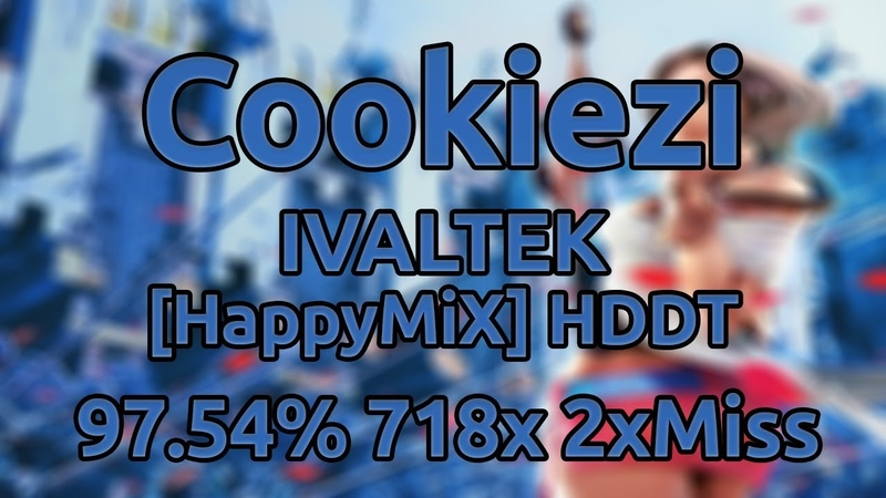 Cookiezi   DJ Sharpnel - IVALTEK [HappyMiX] HDDT 97.54% 718/910x 2xMiss