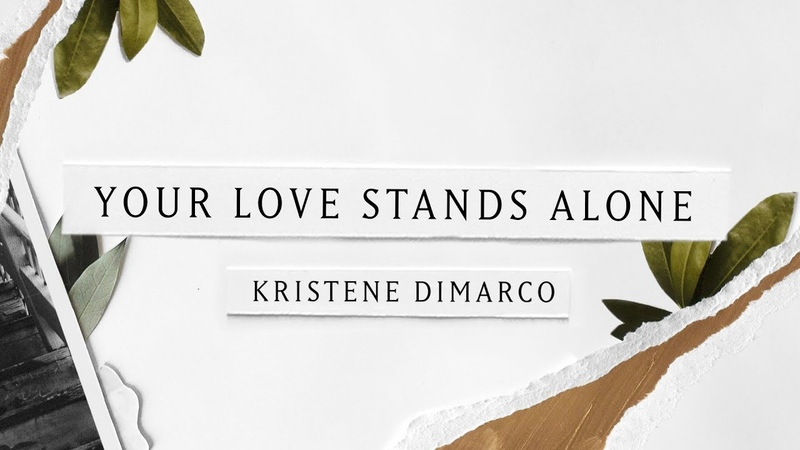 Your Love Stands Alone (Lyric Video) - Kristene DiMarco | Where His Light Was