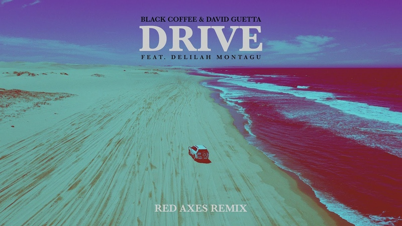 Black Coffee David Guetta - Drive feat. Delilah Montagu (Red Axes Remix) [Ultra Music]