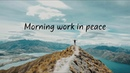 Morning work in peace | Chill Mix