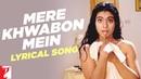 Lyrical Mere Khwabon Mein Song with Lyrics Dilwale Dulhania Le Jayenge Anand Bakshi