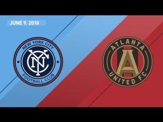 Highlights_ new york city fc vs. atlanta united fc _ june 9, 2018