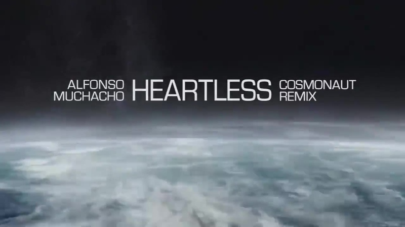 Alfonso Muchacho Heartless Cosmonaut Remix video