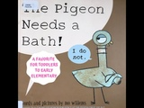 THE PIGEON NEEDS A BATH! I do not. I Little Ones Story Time Video Library