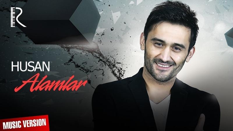 Husan - Alamlar | Хусан - Аламлар (music version)