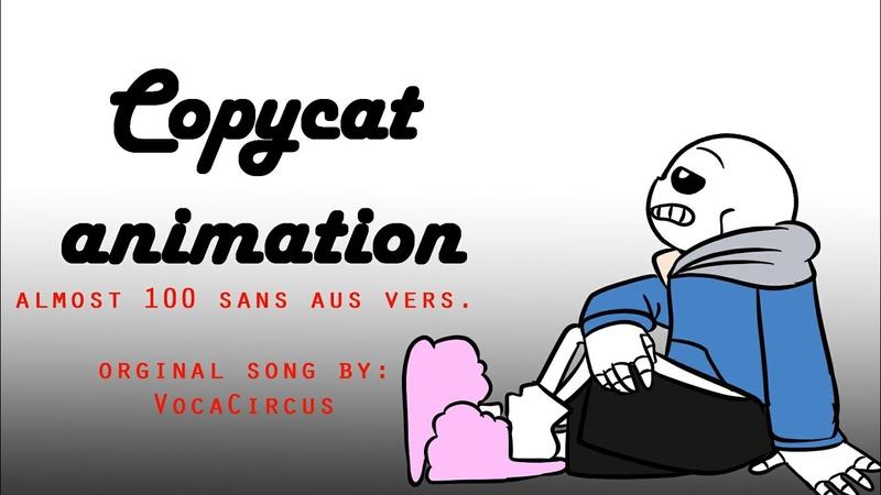 CopyCat - Undertale Sans AUs Animation (Almost 100..)