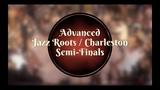 Savoy Cup 2019 - Advanced Jazz Roots Charleston Semi-Finals