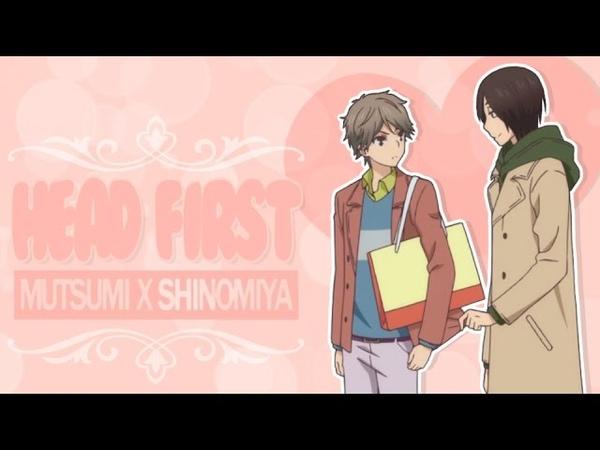 [WGMD] ❝JUST HEAD FIRST! ♥❞ || MUTSUMI X SHINOMIYA