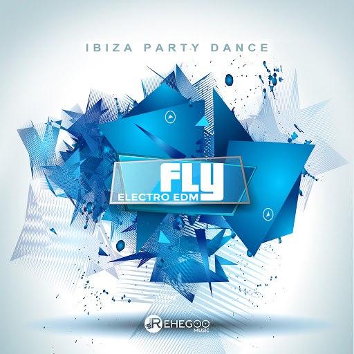 Sofiane альбом Fly (Ibiza Party Dance – Electro EDM)