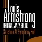 Louis Armstrong альбом Original Jazz Sound: Satchmo At Symphony Hall