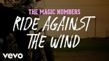 The Magic Numbers - Ride Against The Wind (Official Video)