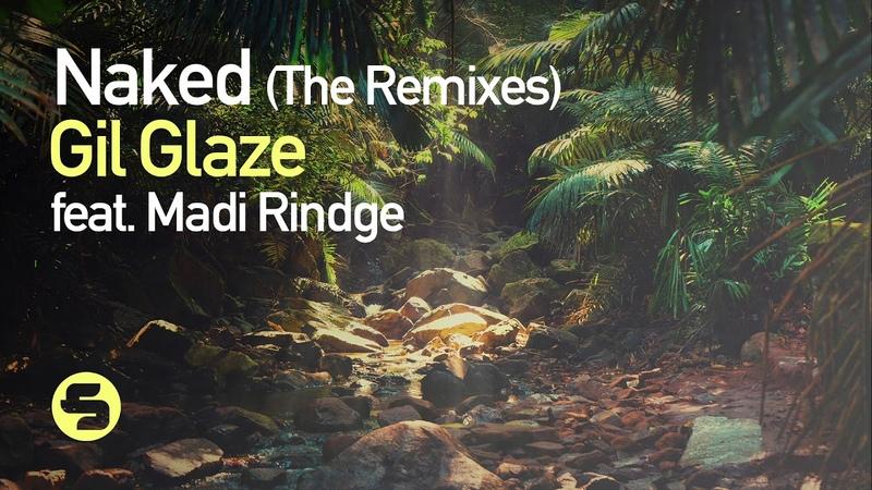 Gil Glaze feat. Madi Rindge - Naked (Barkley Remix)