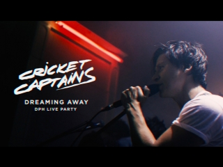 Cricket captains - dreaming away (dph live party)