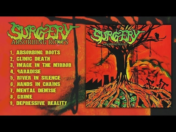 SURGERY - Absorbing Roots (Full Album Stream-2018)
