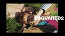 DSQUARED2 SPRING SUMMER 2019 ADVERTISING CAMPAIGN