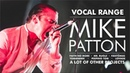 Mike Patton's Vocal Range (Faith No More, Mr. Bungle, Tomahawk, Fantômas)