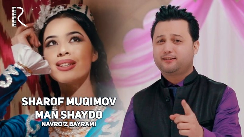 Navro'z bayrami - Sharof Muqimov - Man shaydo