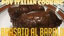 Brasato Al Barolo: POV Italian Cooking Episode 115