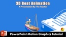 3D Boat Animation in PowerPoint 2016 Motion Graphics Tutorial