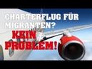 Charterflug für Migranten Kein Problem
