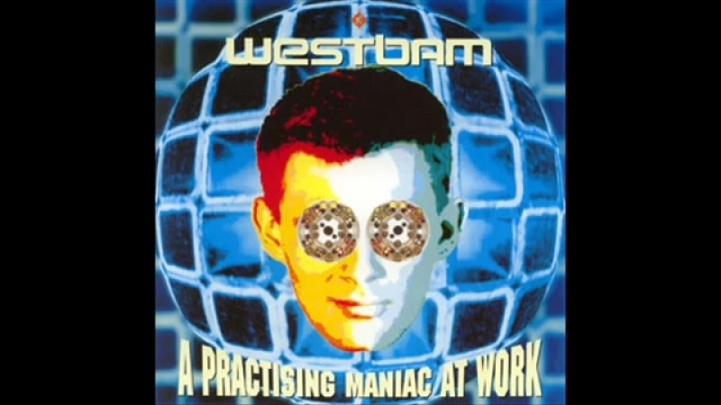 WESTBAM - FULL CD 39_25 MIN - A PRACTISING MANIAC AT WORK 1991 HD HQ HIGH QUALIT