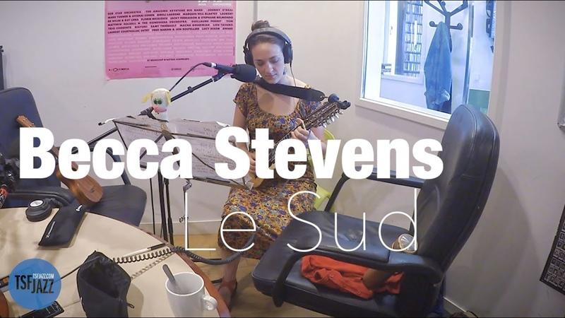 Becca Stevens Le Sud en Session Live TSFJAZZ
