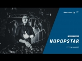NOPOPSTAR [ tech house ] @ Pioneer DJ TV | Moscow