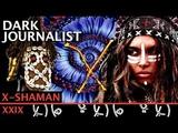 DARK JOURNALIST X-SERIES XXIX SECRET DOGON X SHAMAN &amp SIRIUS STARGATE MYSTERY!!