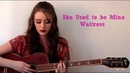 She Used to be Mine acoustic - Waitress
