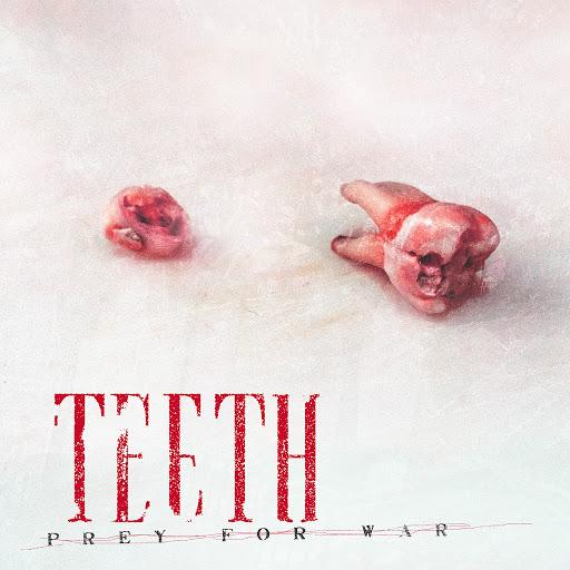 Teeth альбом Prey For War