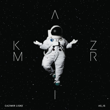 Cazimir Liske's album As is is due for release on February the 8th 2019 FANCYMUSIC