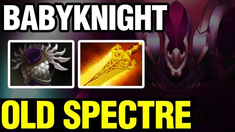 OLD SPECTRE - BabyKnight - Dota 2