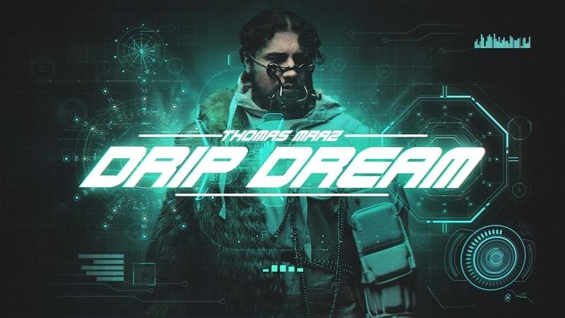 THOMAS MRAZ —DRIP DREAM