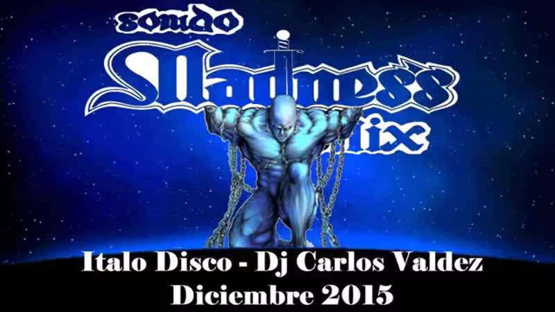 Italo Disco Dj Carlos Valdez diciembre 2015