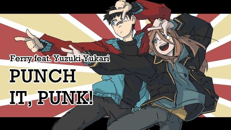 【Yuzuki Yukari】Punch It, Punk!【VOCALOID Original】