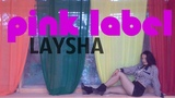 LAYSHA - Pink Label  (dance cover)