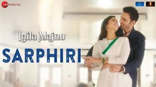 Sarphiri | Laila Majnu | Shreya Ghoshal & Babul Supriyo | Avinash Tiwary & Tripti Dimri