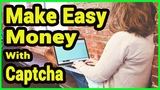 Make Easy Money Online With Captcha Typing Jobs From Home In 2019
