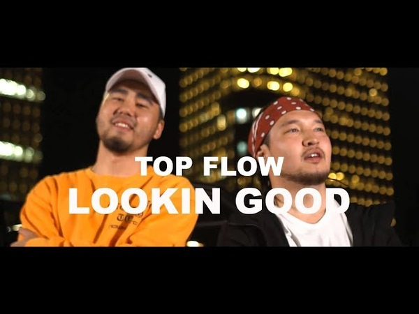 TOP FLOW - LOOKIN GOOD [PRO|RAP]