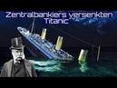 Zentralbankiers versenkten Titanic Wen wollte JP Morgan aus dem Weg räumen