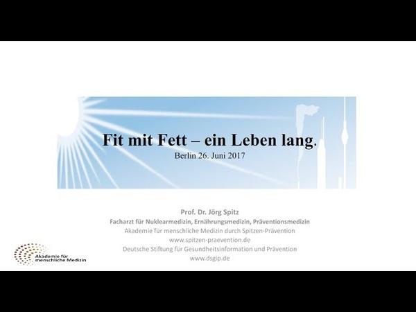 Prof. Dr. Jörg Spitz - Fit mit Fett - ein Leben lang