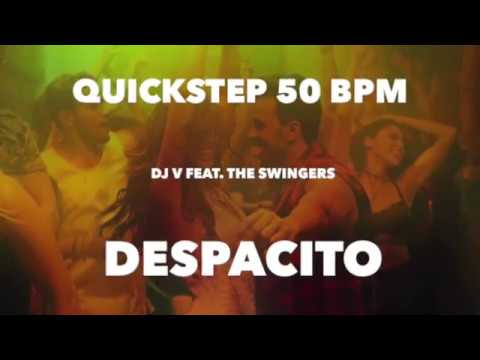 Quickstep | Dj V feat. The Swingers - Despacito (50 BPM)