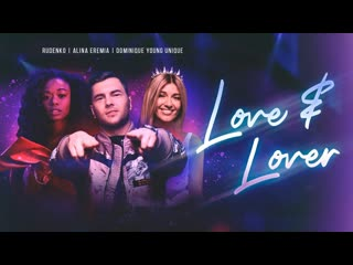 Rudenko ft. Alina Eremia feat. Dominique Young Unique - Love Lover [ft.&.и] I Клип 2019