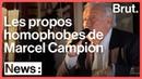 Les propos homophobes de Marcel Campion