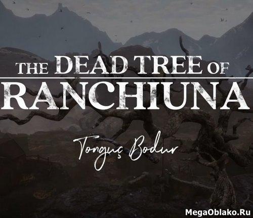 The Dead Tree of Ranchiuna (2019/RUS/ENG/MULTi7)