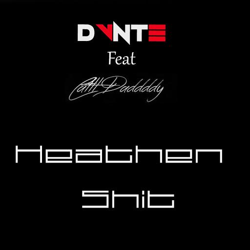 Dante альбом Heathen Shit (feat. Cattt Daddddy)