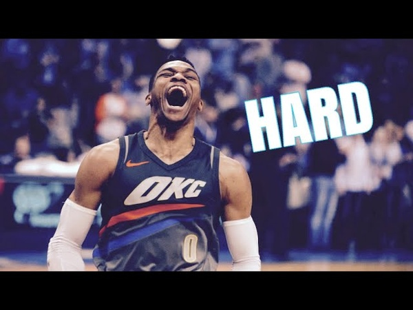 Russell Westbrook Mix 'Hard' 2018 Emotional